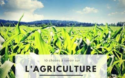 10 choses à savoir sur l'agriculture